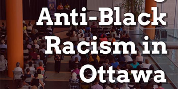 Addressing Anti-Black Racism in Ottawa