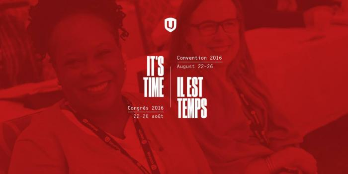 It's Time - Unifor Convention 2016